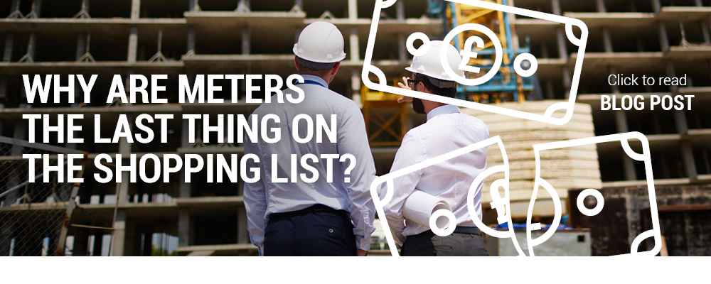 Why are meters the last thing on the shopping list?